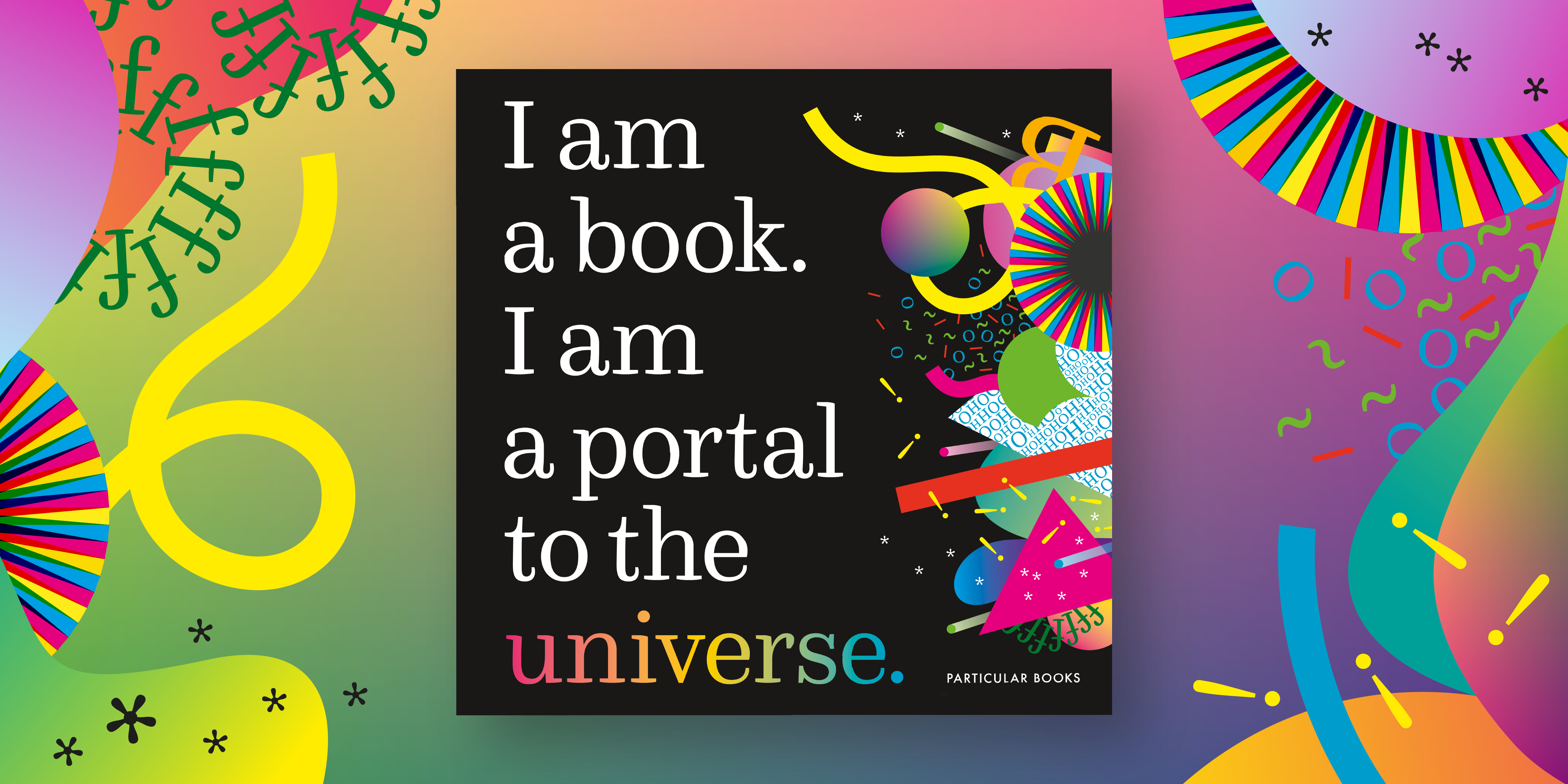 Cover of 'I am a book. I am a portal to the universe.' by Stefanie Posavec and Miriam Quick